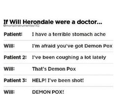 Haha! Yes! It's ALWAYS Demon Pox! LOL! Oh, Will. :)