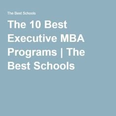 The 10 Best Executive MBA Programs   The Best Schools