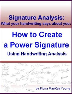 How to Create a Power Signature Using Handwriting Analysis (Practical Handwriting Analysis) by Fiona MacKay Young. $3.59