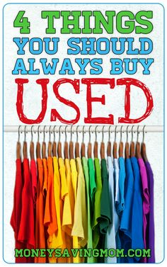 You can save SO much money by buying some things used! Here are four things I think you should always buy used... do you agree with this list?