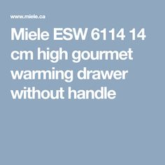 Miele ESW 6114 14 cm high gourmet warming drawer without handle