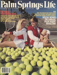 February1984 ABOUT THE COVER: If ever a spot were created for tennis, it's the Coachella Valley and players of all ages flock to courts such as this one at The Tennis Club Resort in Palm Springs. Tennis enthusiasts Melissa Montgomery and Cal Wooldridge improve the look of the game with outfits from the Desert Tennis Boutique In El Paseo Village in Palm Desert. Photography by Brian Maurer.