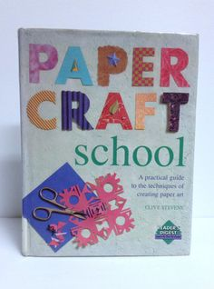 Paper Crafts School Paper Art Crafting Practical Guide to Paper Crafting Paper Art Tutorial Craft Lessons Paper Projects Step-by-Step Art  Paper Craft School - Large USED Hardcover Book:  A Practical Guide to the Techniques of Creating Paper Art A Readers Digest