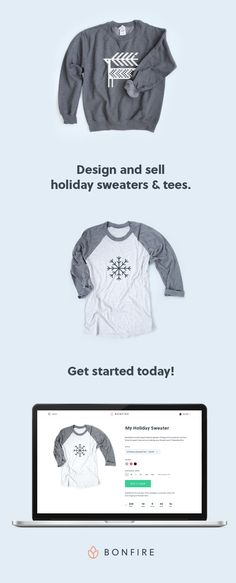 Easily design and sell holiday sweaters on Bonfire for free. Thousands of holiday graphics and icons, festive fonts and seasonal colors to pair with crewneck sweatshirts, hoodies, raglan baseball tees and more. Perfect for Christmas morning, stocking stuffers or that upcoming holiday party.
