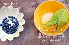 Somer/Summer, vars/Fresh, vakansie/vacation. Fotograaf: Hanneri de Wet. www.leef.co.za Printable Quotes, Afrikaans, Woman Quotes, Bible Quotes, Inspirational Quotes, Hart, Words, Printables, Teacher