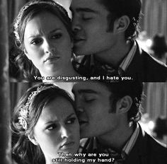 Yup... My Chuck Bass WOULD say such a thing. Ugh.