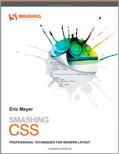 Smashing CSS: Professional Techniques for Modern Layout: Eric Meyer: 9780470684160: Amazon.com: Books