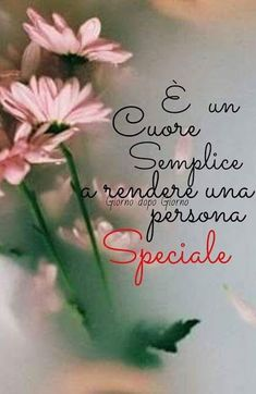 Italian Greetings, Best Quotes, Feelings, Sayings, Words, Estate, Link, Anime, Love Messages