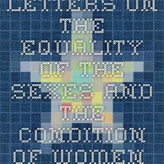 Letters on the Equality of the Sexes and the Condition of Women by Sarah Grimke Digital History, Textbook, Equality, Inventions, Wings, Letters, Club, Books, Women