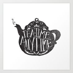 TEA TIME. ANY TIME. Art Print by Matthew Taylor Wilson - $18.00