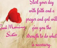 good-morning-sister-love-quotes Motivational Good Morning Quotes, Good Morning Image Quotes, Good Morning Inspiration, Good Morning Texts, Good Morning Wishes, Morning Blessings, Morning Board, Morning Gif, Happy Morning