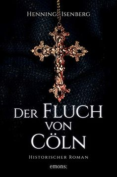 Amazon.com: Der Fluch von Cöln (German Edition) eBook: Isenberg, Henning: Kindle Store Thriller, Historischer Roman, Type Setting, Brooch, Kindle, Safari, Police, Southern, Products