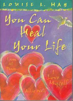 You can heal your life... Louise Hay. Un libro para cambiar la vida