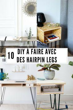 10 DIY à faire avec des hairpin legs / DIY pieds épingles / diy déco