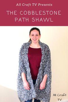 Crochet Cobblestone Path Shawl - All Craft TV Prayer Shawl, Chunky Blanket, All Craft, Crochet Shawl, Crochet Clothes, Paths, Shawls, Tv, Knitting