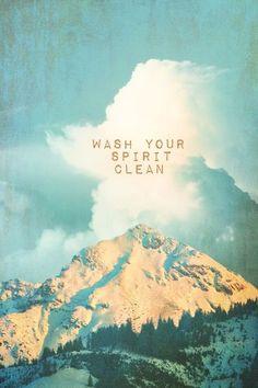 "John Muir  |  ""Wash you spirit clean"" quote poster."