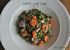 Darcie's Dishes: Colorful Lentil Salad A light and delicious salad that can be eaten as a side dish or as a meal with 3 oz. of grilled chicken or salmon. If you follow Trim Healthy Mama, this is an E dish.