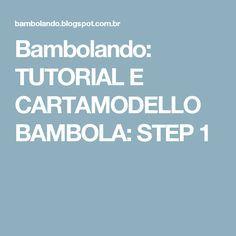 Bambolando: TUTORIAL E CARTAMODELLO BAMBOLA: STEP 1