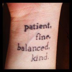 instagram.  Patient, fine, balanced, kind. tattoo.  bon iver.