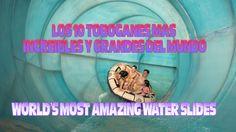 Los 10 toboganes mas increibles y grandes del mundo