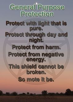 General Purpose protection chant to protect from harm and negativity.