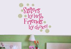 Sisters saying WALL DECAL- great for shared bedrooms or bathrooms! Cute Sister Quotes, Sister Love, Cute Quotes, Sister Sayings, Funny Sister, Girl Room, Girls Bedroom, Bedroom Ideas, Bedroom Stickers