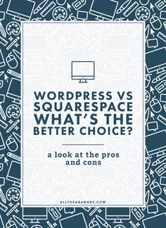 WordPress vs Squarespace: Which is the Best Choice For You? | WordPress and Squarespace fans both say their blogging platform is better. But is that true? Let's take a look of the pros and cons of WordPress vs Squarespace. Click on through to read more. via @allyssabarnes