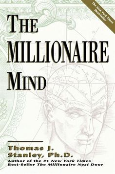 Readers with an entrepreneurial turn of mind will devour The Millionaire Mind because it provides road maps on how millionaires found their niches. After its first publication, Dr. Thomas J. Millionaire Next Door, Become A Millionaire, Millionaire Pie, Books You Should Read, Books To Read, Good Books, My Books, Entrepreneur Books, Finance Books