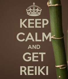 KEEP CALM AND GET REIKI