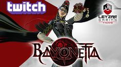 Live on Twitch with the Spicy Bayonetta