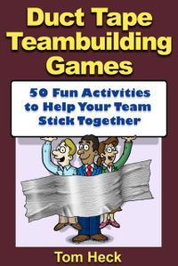 The newest teambuilding resource from Tom Heck, President and Founder of the International Association of Teamwork Facilitators.