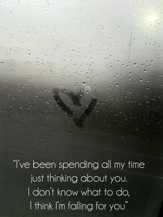 I think I'm falling for you. Cute quote and I also love the song!