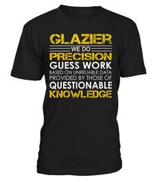 Glazier - We Do Precision Guess Work
