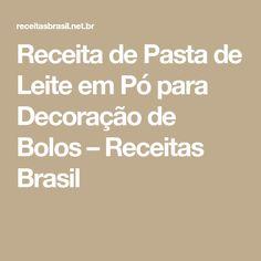 Receita de Pasta de Leite em Pó para Decoração de Bolos – Receitas Brasil