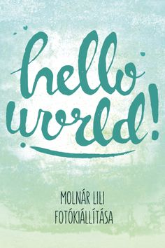 Molnar Lili is a world traveler and she always has a camera with her.  Her photos will be exhibited on the 15th of June in 400 bar, Budapest.  The name of the exhibition is 'hello world'.  #photoexhibition #graphicdesign #design #helloworld #noppa