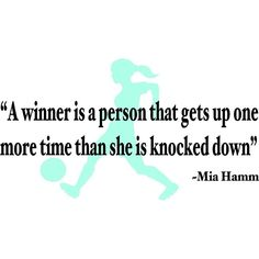 Design with VinylA Winner is A Person That Gets Up One More Time Than She is Knocked Down Mia Hamm Soccer Sports Quote Girl Bed Room Wall Decal Size: Color: BlackBlack Inspirational Volleyball Quotes, Motivational Quotes, Wall Quotes, Life Quotes, Volleyball Inspiration, Player Quotes, Athlete Quotes, Soccer Motivation, Mia Hamm