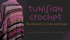 Made with a tool that's a cross between a crochet hook and a knitting needle, Tunisian crochet adds great texture and beautiful color to Jennifer Hansen's versatile and stylish garment.