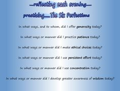 6 perfections buddhism | ... the qualities in the six perfections today recognizing more positives