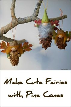 Look at how cute these little pine cone fairies are! They would make a great addition to your fall decor, plus you can use them as Christmas tree ornaments. ;)