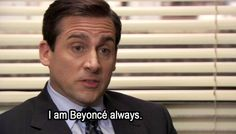 Michael Scott from the Office is my role model for everything I do.