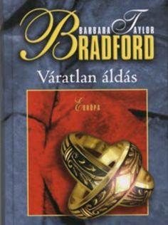 Váratlan áldás · Barbara Taylor Bradford · Könyv · Moly