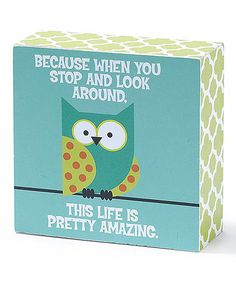 Another great find on #zulily! Owl 'Life is Pretty Amazing' Tabletop Sign #zulilyfinds