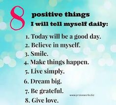 8 positive things to tell myself daily. Positive Quotes For Women, Quotes For Kids, Great Quotes, Inspirational Quotes, Motivational Sayings, The Words, Favorite Words, Favorite Quotes, Mantra