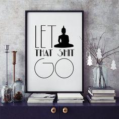 Buddha Motivational Print Let That Sht Go by LolitaArtPrints