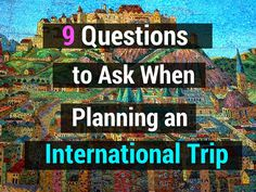 9 Questions to Ask When Planning an International Trip - Kitty to City