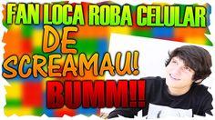 FAN LOCA ROBA CELULAR DE SCREAMAU!!  I ROBAN CELULAR A YOUTUBER FAMOSO!
