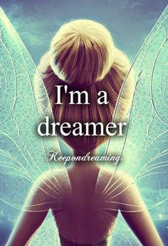 I'm a dreamer. Keep on dreaming.