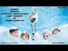 "Disney's Frozen ""Let it Go"" Demi Lovato Rap Version by Dassh Andrade | w/Original Lyrics - YouTube"