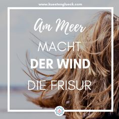 ♥ KÜSTENGLÜCK® - Sea Sayings At the sea, the wind makes the hairstyle happy on the coast - Quotes By Famous People, Famous Quotes, Quotes To Live By, Love Quotes, Preach Quotes, Words Quotes, Sayings, Qoutes, Inspirational Quotes For Students