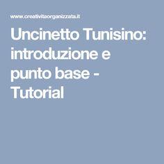 Uncinetto Tunisino: introduzione e punto base - Tutorial